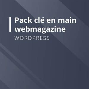 Pack WordPress clé en main WebMagazine