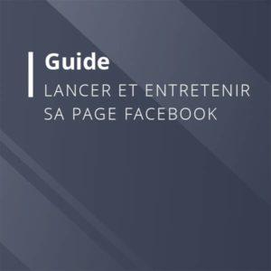 Guide «Lancer et entretenir sa page Facebook Professionnelle»